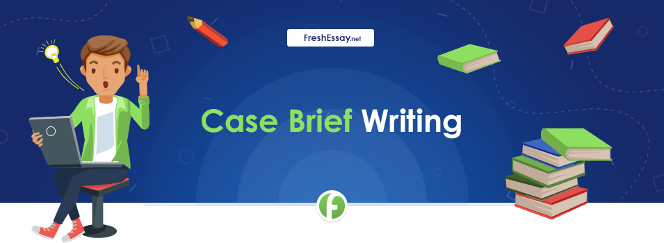 Case Brief Writing Service