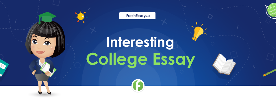 List of Interesting College Essay Topics