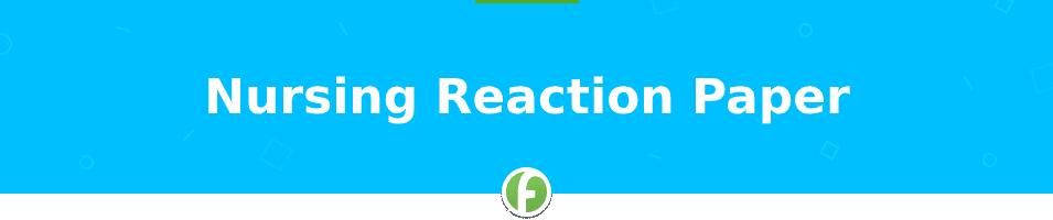 Nursing reaction paper example